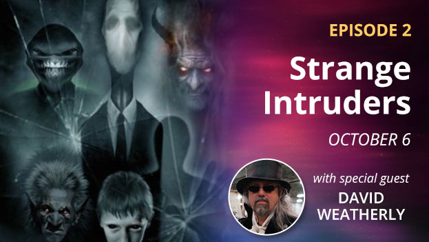 Episode 2 – Strange Intruders – October 6