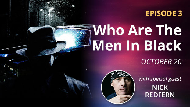 Episode 3 – Who Are The Men In Black – October 20