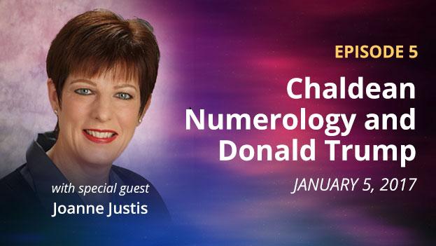 Episode 5 – Chaldean Numerology and Donald Tump